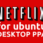 Easy Netflix on Linux, well Ubuntu based flavours anyway.