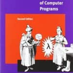 Structure and Interpretation of Computer Programs – 2nd Edition (MIT Electrical Engineering and Computer Science)